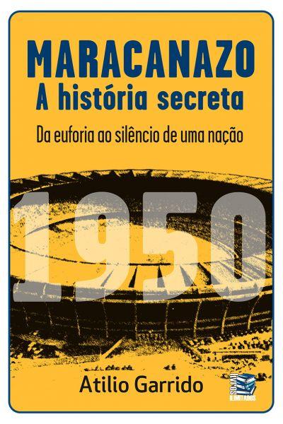 Maracanazo: a história secreta