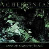 Acherontas – Faustian Rites Over Brazil (Digipak CD)