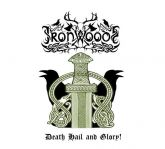 Iron Woods ‎– Death Hail And Glory!