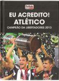 Livro - Eu Acredito - Campeão da Libertadores 2013
