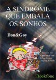 A Síndrome que embala os sonhos - Don&Goy