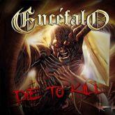 Encéfalo - Die To Kill