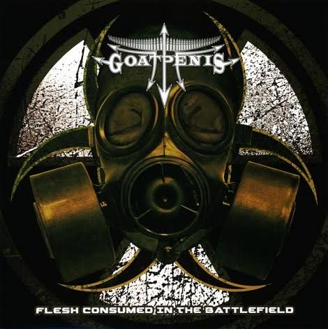Goatpenis - Flesh Consumed in the Battlefield