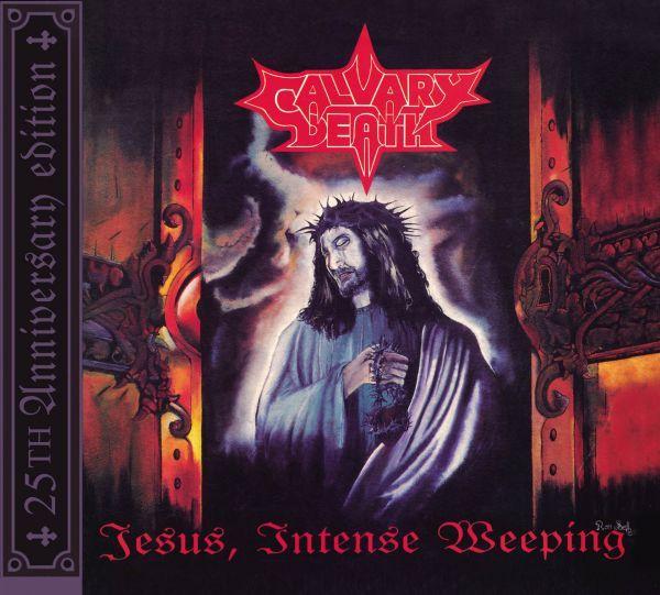 CD - Calvary Death - Jesus Intense  Weeping ( Digipack)