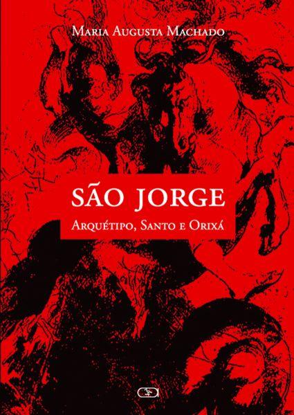 São Jorge: arquétipo, santo e orixá