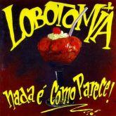 CD Lobotomia – Nada É Como Parece!