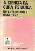 A Ciência da Cura Psíquica: um suplemento à Hata Yoga