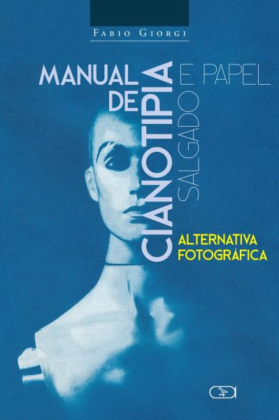 MANUAL DE CIANOTIPIA & PAPEL SALGADO: ALTERNATIVA FOTOGRÁFICA