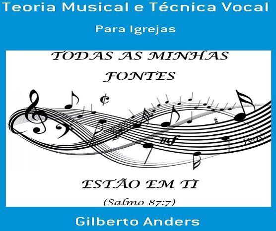 Teoria Musical e Técnica Vocal: Para Igrejas