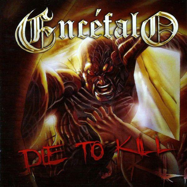 CD Encéfalo – Die To Kill