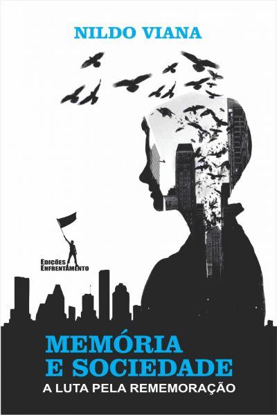 Memória e Sociedade. A Luta pela Rememoração