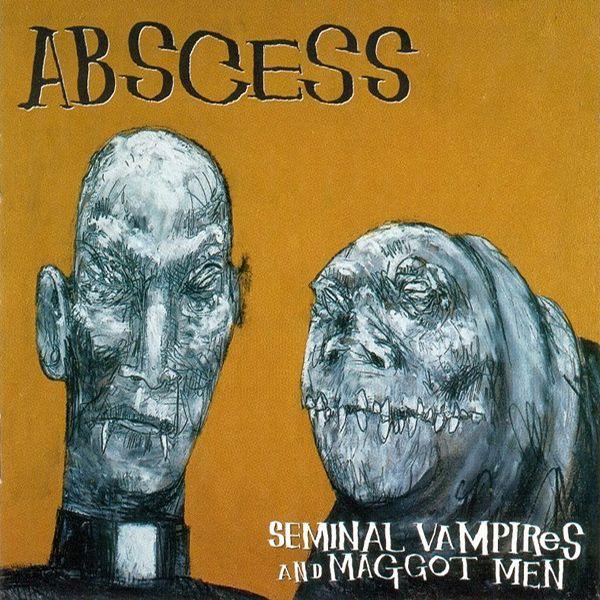 Abscess – Seminal Vampires And Maggot Men [CD]