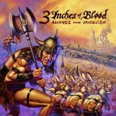 CD -  3 Inches Of Blood – Advance And Vanquish