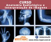 Anatomia Radiológica e  Interpretação de Imagens