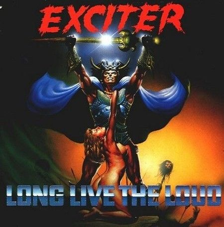 CD Exciter - Long Live The Loud