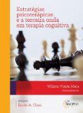 Estratégias Psicoterápicas e a Terceira Onda em Terapia Cognitiva