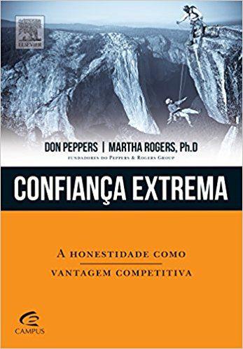 Confiança Extrema a honestidade como vantagem competitiva.