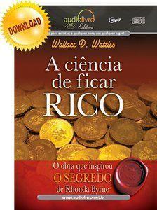 A Ciência de Ficar Rico - Wallace D. Wattles