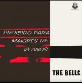 BELLS, THE - PROIBIDO PARA MAIORES DE 18 ANOS