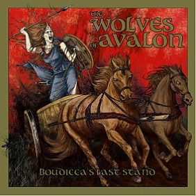 """The Wolves of Avalon - """"Boudicca's Last Stand"""" - CD"""