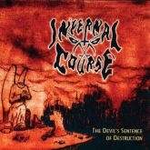 INFERNAL COURSE - The Devil's Setence Of Destruction