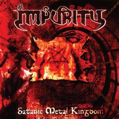 IMPURITY - Satanic Metal Kingdom