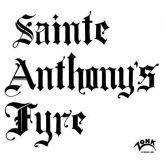 LP 12 - Sainte Anthony's Fyre – Sainte Anthony's Fyre