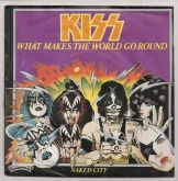 Compacto 7 - Kiss – What Makes The World Go Round / Naked City