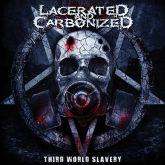 CD Lacerated And Carbonized - Third World Slavery