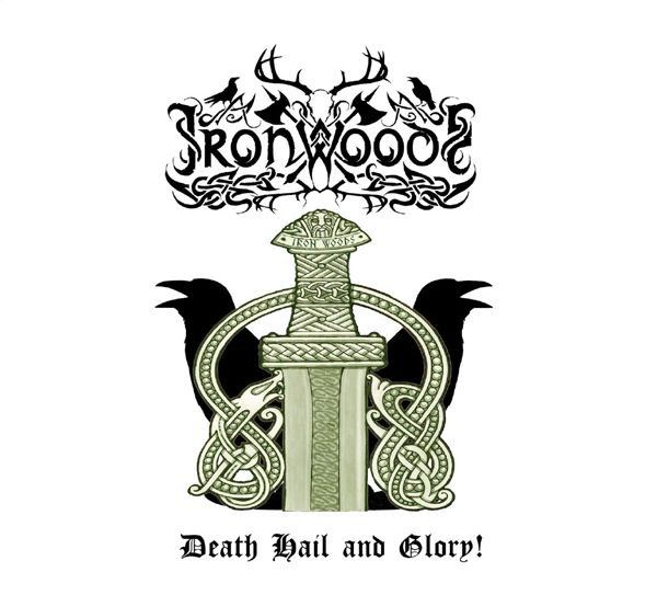 Iron Woods – Death Hail And Glory!