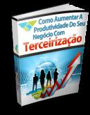 Como aumentar a produtividade do seu negócio com a terceirização