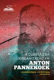 A Questão da Organização em Anton Pannekoek