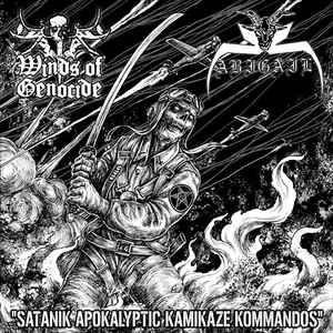 Abigail / Winds of Genocide - Satanik Apokalyptic Kamikaze Kommandos