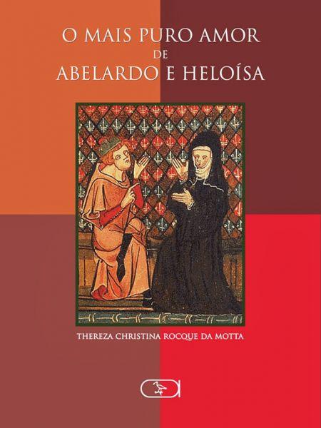 O mais puro amor de Abelardo e Heloísa