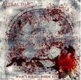 ATTRACTHA - NO FEAR TO FACE WHAT´S BURIED INSIDE YOU