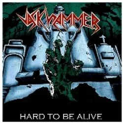 JACKHAMMER - Hard to Be Alive