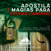 APOSTILA 7 MAGIAS PARA FECHAR CAMINHO