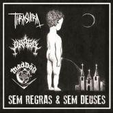 Thrashera & Praga & MadDög - Sem Regras & Sem Deuses