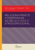 Relacionamento Interpessoal no Século XXI e o Stress Emocional