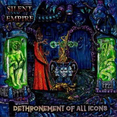 Silent Empire - Dethronement Of All Icons