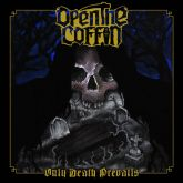 OPEN THE COFFIN - Only Death Preavils
