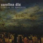 CD - Carolina Diz - Crônicas do Amanhecer