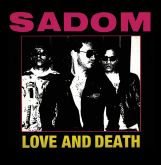 SADOM - Love and Death (CD - Box Triplo)