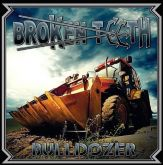 BROKEN TEETH - Bulldozer (2011 - Texas metal Underground / USA) (LP)