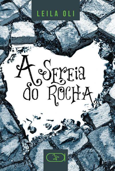 Sereia do Rocha, A