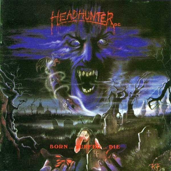 CD - Headhunter D.C. – Born...Suffer...Die (+DVD)