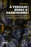 A Verdade sobre o Darwinismo