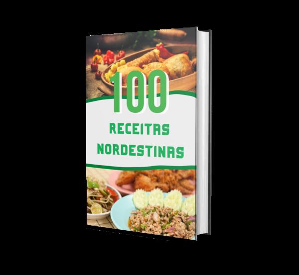100 Receitas Nordestinas (Culinária e negócio)