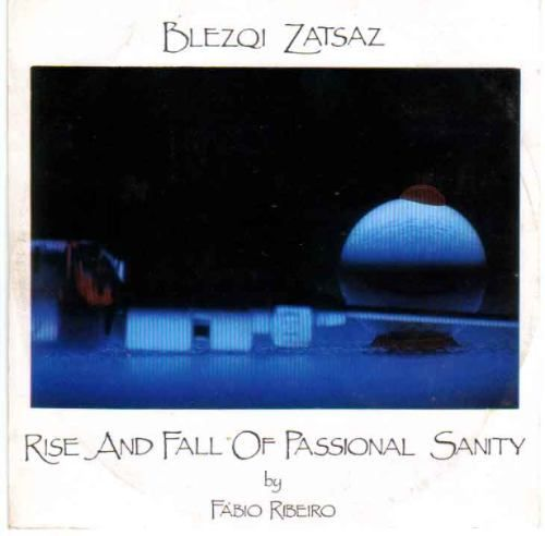 BLEZQI ZATSAZ - RISE AND FALL OF PASSIONAL SANITY