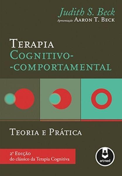 Terapia Cognitivo comportamental Teoria e Prática
